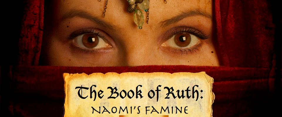 The Book of Ruth – Naomi's Famine
