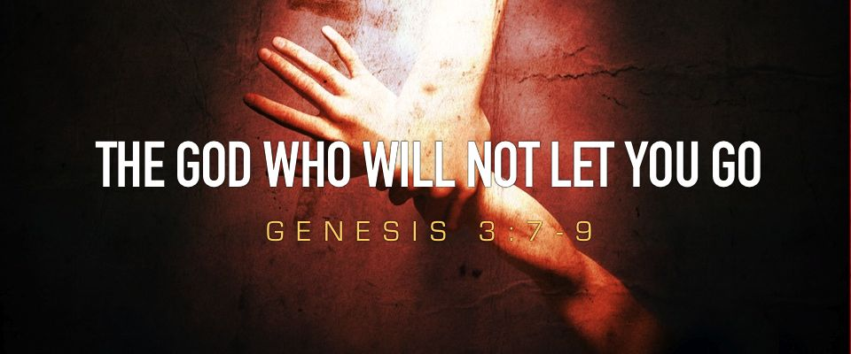 The God Who Will Not Let You Go